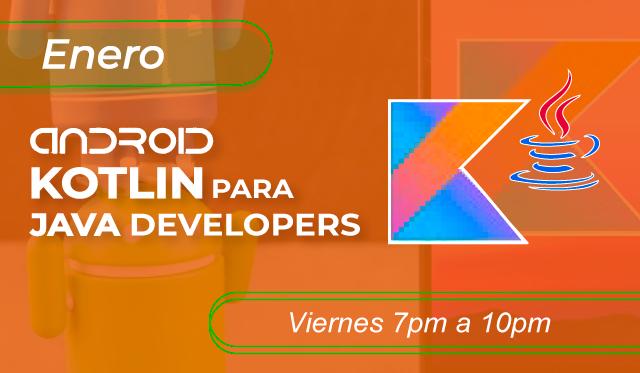 Android con  Kotlin para Java Developers  Inicial - Intermedio